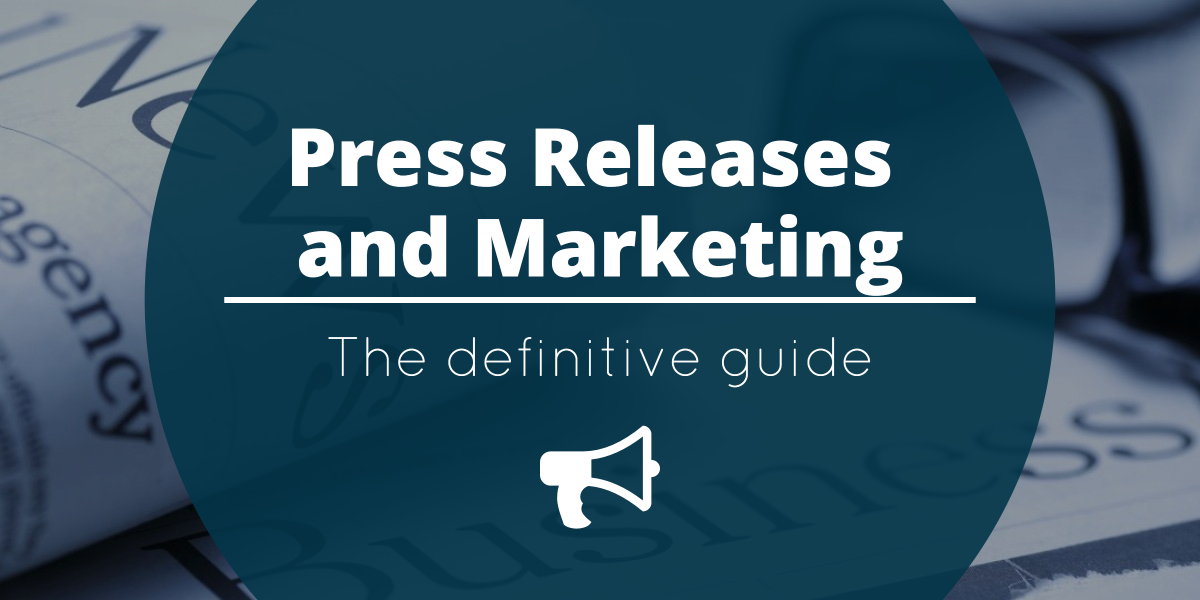 Press Releases and Marketing: The Definitive Guide 2.0