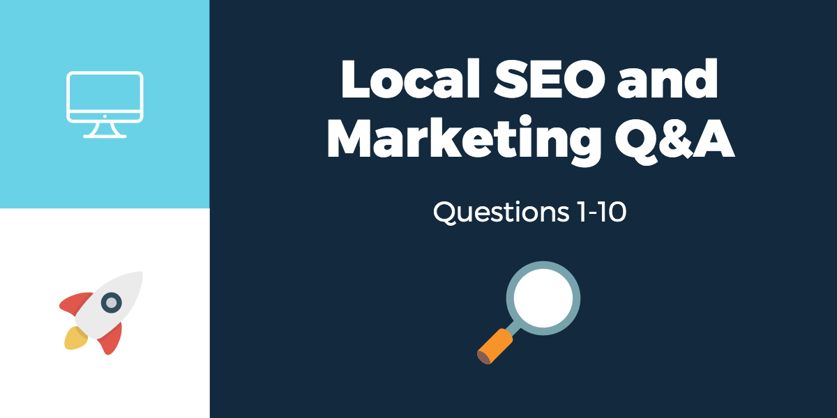 Local SEO and Local Marketing Q&A Sessions 1-10
